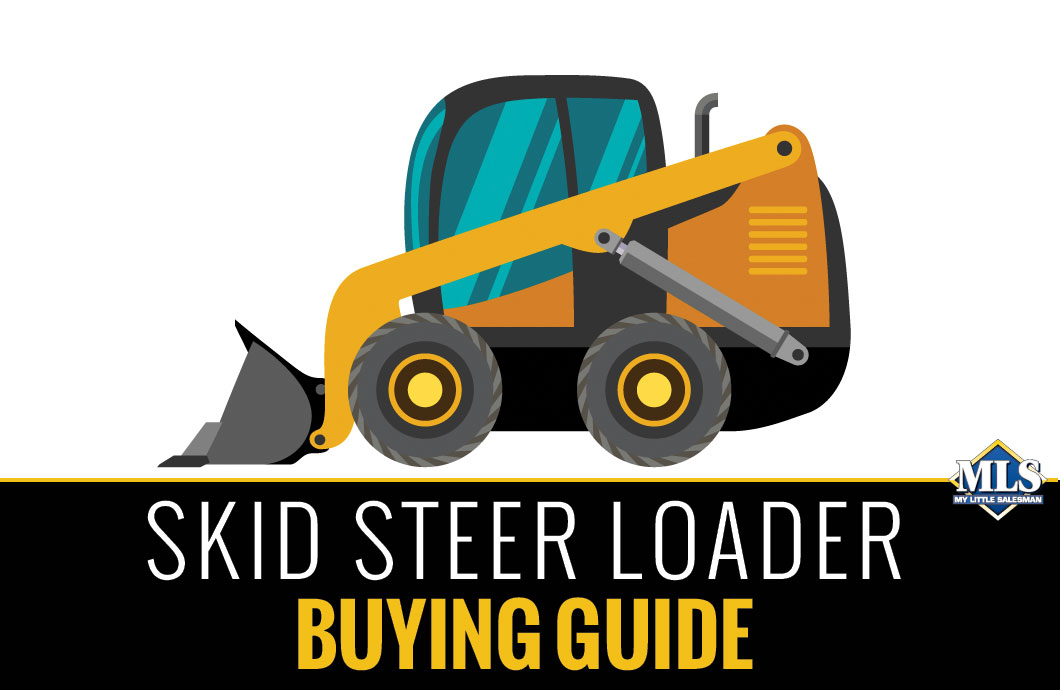 Skid Steer Buying Guide Buy Or Rent The Right Skid Steer Loader